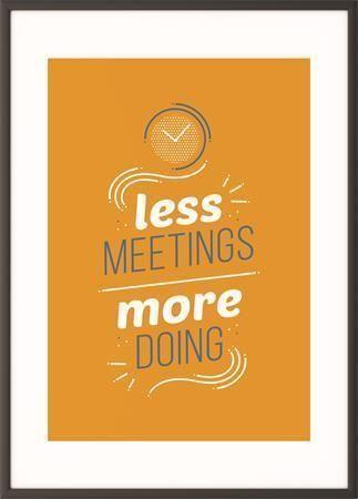 Motivační obraz Less meetings more doing, 50x70 cm, černý rám, PAPERFLOW