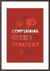 Motivační obraz Complaining is not a strategy, A4, černý rám, PAPERFLOW